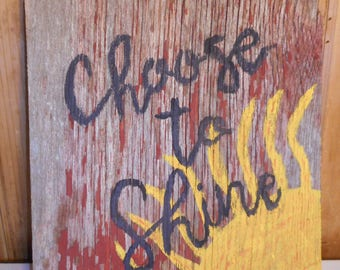 """Small Painted Reclaimed Rustic Wooden Sign Home Decor Sayings Sun """"Choose To Shine"""""""