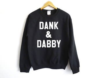 Dank And Dabby Sweatshirt - Disjointed Sweatshirt - Netflix Shirt - Weed Shirt - Cannabis Shirt - Disjointed The Tv Show - 420 Shirt - Weed