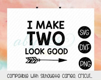 I make two look good SVG, Two Birthday, Png, Dxf, Silhouette, Cricut, cut files
