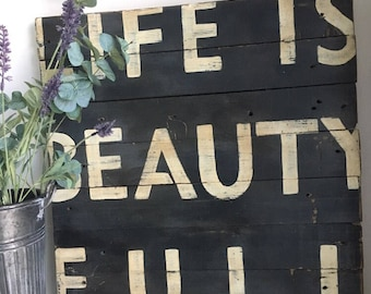 Life Is Beauty Full Pallet Sign