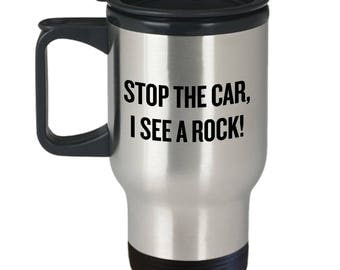 Funny Geology Mug - Rock Collector Gift - Geologist Present Idea - Stop The Car, I See A Rock