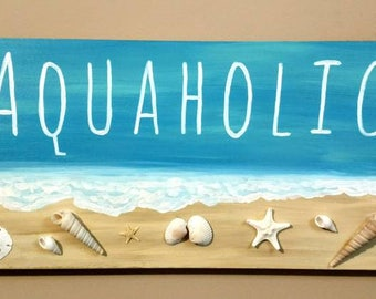 Aquaholic Beach Painting on Wood