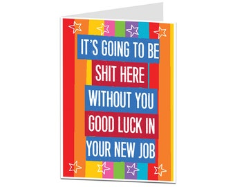 Leaving Card. Sorry Your Leaving Card. Funny Leaving Card. Good Luck In Your New Job. Best Friend At Work Leaving Card.