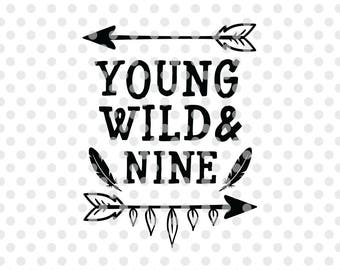 Birthday SVG DXF Cut File, Young Wild and Nine Svg Cutting File, Ninth Birthday Svg Cutfile, Kids Birthday Svg, Birthday Clipart