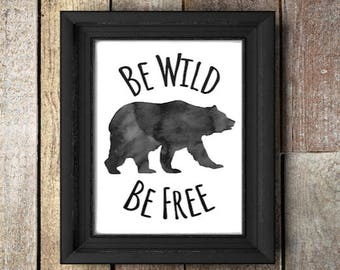 Wild and free,A4,Bear,Watercolor,grey,gray,nursery quote,Bear art,Bear Decor,wildlife,nature,gift for nursery,men,Printable,digital, boy