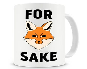 For Fox Sake Mug, Funny Coffee Mug, Fox Gifts, Funny Fox Mug, Fox Sake Mug