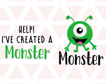 Help I've Created A Monster svg, eps, dxf, png, cricut, cameo, scan N cut, cut file, monster svg, toddler svg, mommy and me svg, baby svg