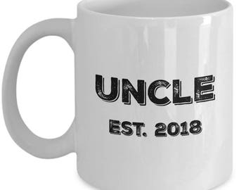 Uncle 2018 Mug - Uncle Gifts - Uncle Est 2018 Coffee Mug - 11 oz Cup - Perfect Baby Reveal Gift for New Uncle to Be in 2018 - Brother Gifts