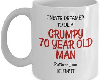 Best 70th Birthday Mug for Men - Funny 70th Birthday Gag Gifts for Men - Grumpy Old Man Coffee Mugs for Friends Dad Husband Grandpa Him