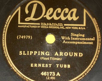 Ernest Tubb - Slipping Around / My Tennessee Baby - Hillbilly / Country 78 RPM Record - VG Condition