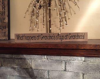 What happens at Grandmas stays at Grandmas - primitive wooden shelf sitter