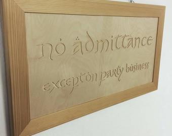 The Hobbit - No Admittance sign