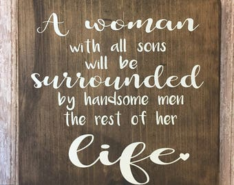 "Rustic Wood Sign, 11""x11"" Wooden Sign, ""A woman with all sons"" sign, Farmhouse Decor, Rustic Home Decor, Wall Decor, Wood Sign,love sign"