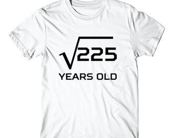 Square Root Of 225 Funny 15 Years Old 15th Birthday T-Shirt