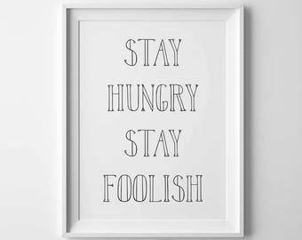 Stay Hungry Stay Foolish - Poster - Steve Jobs Quote, Motivational, Typography, Modern, Wall Art, Decor