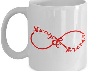 Always and Forever Red Infinite 11oz Coffee Cup I Love You Gift Anniversary Engagement Birthday Mother's Day
