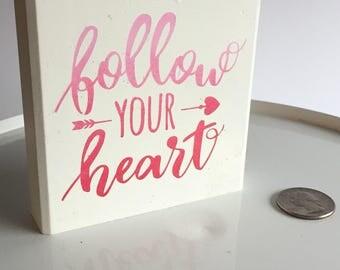 Follow Your Heart - block sign