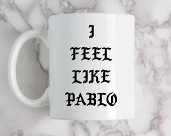 Coffee Mug, I Feel Like Pablo, Kanye West Quote Rap Mug