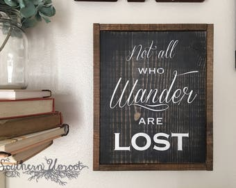 Not All Who Wander Are Lost Rustic Sign / wander decor / rustic decor
