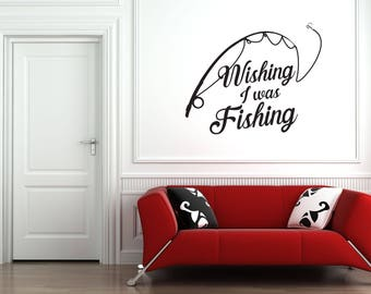 Wishing I Was Fishing Home and Family Vinyl Wall Decal