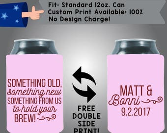 Something Old Something New Something from Us to Hold Your Brew Collapsible Neoprene Can Cooler Double Side Print (W377)