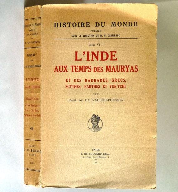 L'Inde aux Temps des Mauryas et des Barbares, Grecs, Scythes, Parthes et Yue-Tchi 1930 by Louis de La Vallee-Poussin - French Language