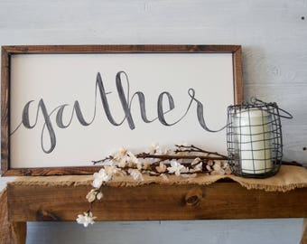 Gather - Farmhouse Canvas Sign - Hand Painted and Hand Crafted - Wall art