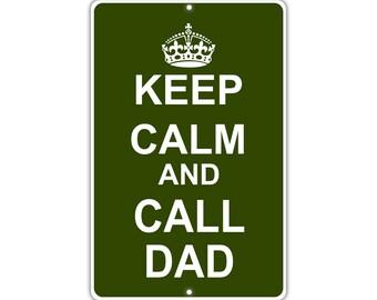 Keep Calm Call Dad Metal Aluminum Sign