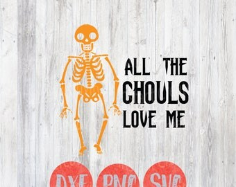 All the Ghouls Love Me, Baby Boy, Halloween Svg, Vector File, Quote Svg, Funny Halloween Files, Holiday Fall, Silhouette Cricut Design Files