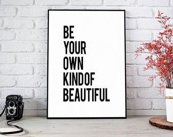 Be Your Own Kind,Kind Of Beautiful,Printable Wall Art,Instant Download,Inspirational Quote,Beautiful,Be Your Own,Be Your Own Kind Of,Art