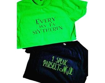Everyday I'm Slytherin, I speak Parsel Tongue, slytherin, Harry potter , hogwarts