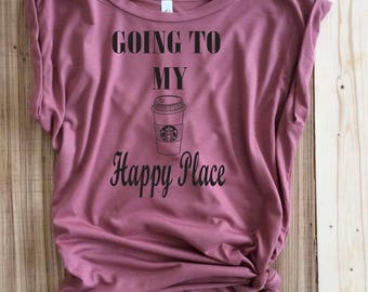Going to my happy place,starbucks shirt,coffee shirts,starbucks shirt,starbucks shirts,starbucks coffee shirt,starbucks,coffee shirts,