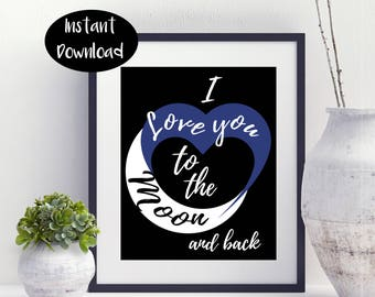 I Love You to The Moon And Back ,Baby Shower Gift ,Aniversary Gift Digital Download INSTANT DOWNLOAD