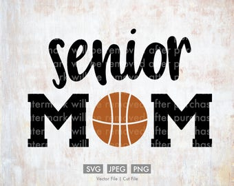 Senior Basketball Mom - Vector / Cut File, Silhouette, Cricut, SVG, PNG, JPEG, Clip Art, Stock Photo, Download, Sports, Team, Player, Games
