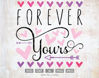 Forever Yours Calligraphy - Cut File/Vector, Silhouette, Cricut, SVG, PNG, Clip Art, Download, Holidays, Hearts, Valentine's Day, Arrows