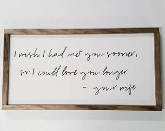 Handcrafted Wood Sign - I wish I had found you sooner...custom