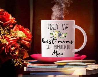 Only The Best Moms Get Promoted to Grandma,  Grandparents Coffee Mug, Pregnancy Announcement, Mother's Day Gift