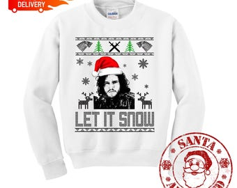 Let It Snow Christmas Sweatshirt, Jon Snow Game Of Thrones, Winter Is Coming Ugly Christmas Sweater, Game Of Thrones Funny Christmas Shirt
