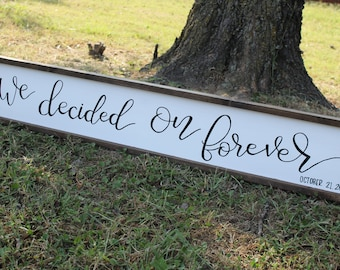 Over the bed sign, Anniversary, Farmhouse, Hand lettered, Long sign, We decided on forever, Custom, Wedding Gift, One of a kind, Romantic