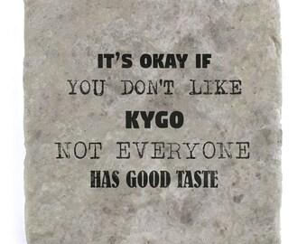 It's OK if you don't like Kygo Marble Tile Coaster