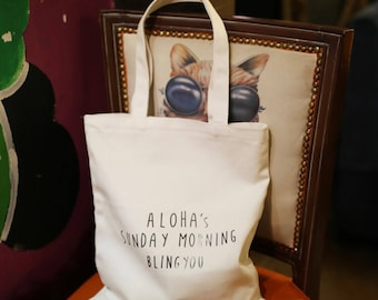"Customized wording print ""Aloha sunday morning bling you"" (or your own message) printed tote"