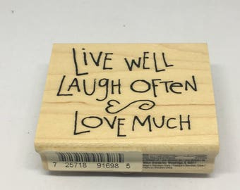Rubber Stamp / Live well, Laugh Often, Love much / encouragement Stamp / Scrapbooking / Card Making Supplies / Wood Mounted Stamp