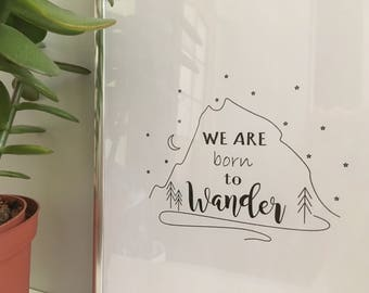 We are born to wander, INSTANT DOWNLOAD