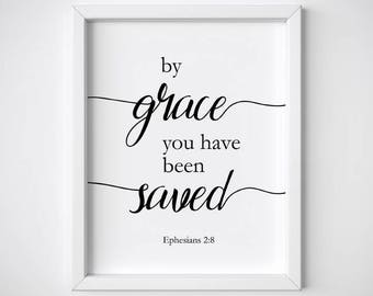 by grace you have been saved, printable bible verse, wall decor, Ephesians 2 8, Scripture art, Christian art, Home decor, quote, PDF JPG