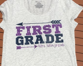 First grade teacher shirt, teacher gift with name. Can customize to any grade level, first, second, third, fourth, fifth, and more