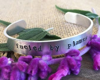 """Hand Stamped """"Fueled By Plants"""" Bracelet"""