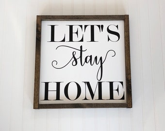 Let's Stay Home - Let's Stay Home Sign - Rustic Home Decor - Rustic Wooden Sign - Housewarming - Hand Painted Sign - Wood Sign - Wooden Sign
