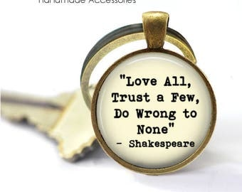 Love All, Trust a Few, Do Wrong to None • Shakespeare Quote • Be Kind • Live a Good Life • Gift Under 20 • Made in Australia (K403)