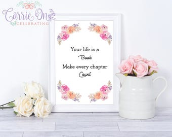 Your Life is a Book Inspirational Quote Watercolour Flower PRINT UNFRAMED A4 2 Finish Choices