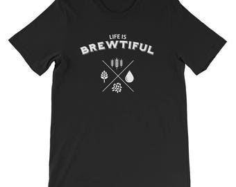 Life is Brewtiful Beer T-shirt